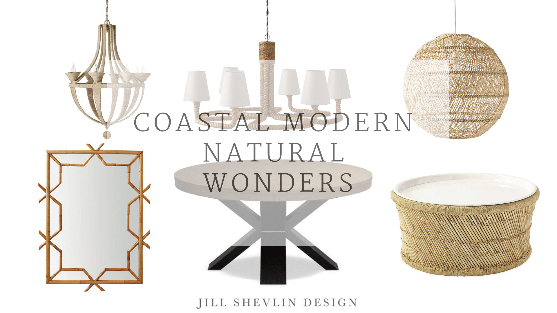 Coastal Modern Natural Wonders Jill Shevlin Design