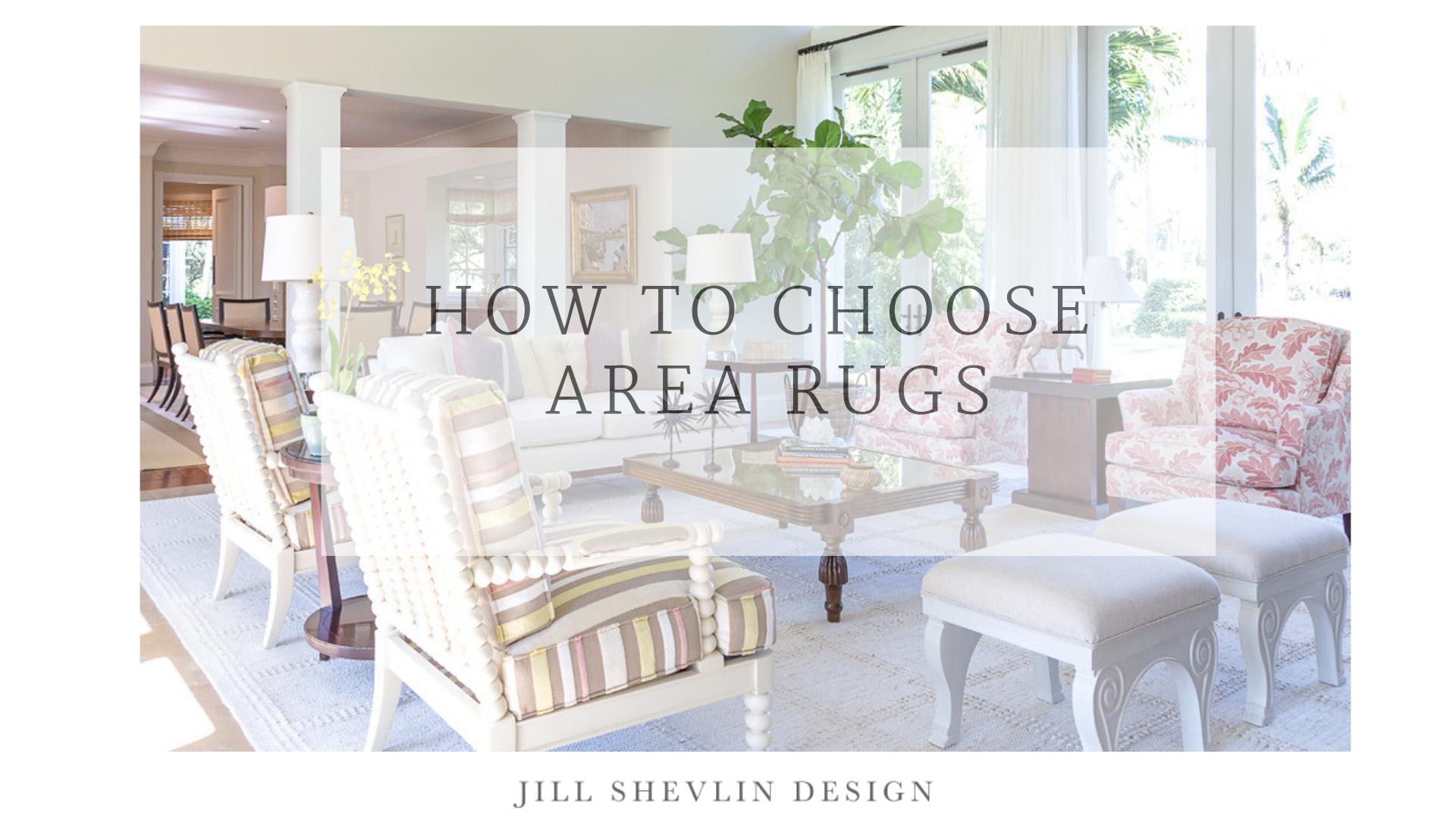 Cotton & Jute How to Choose and Area Rug Shevlin Design Vero Beach Interior Designer, Vero Beach Decor, Vero Beach Furniture