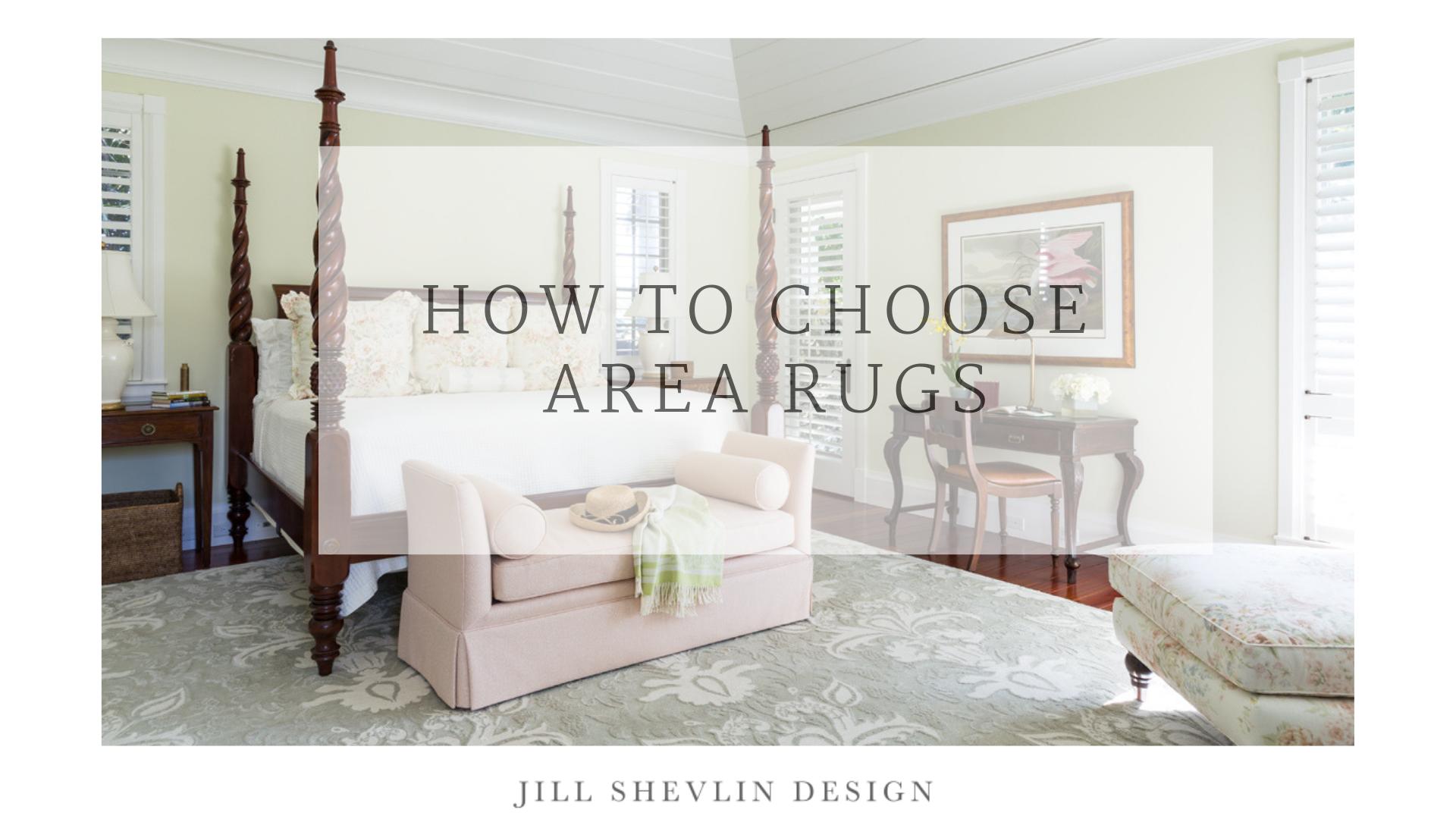 Custom Wool How to Choose and Area Rug Shevlin Design Vero Beach Interior Designer Vero Beach Home Decor, Vero Beach Home Decorate