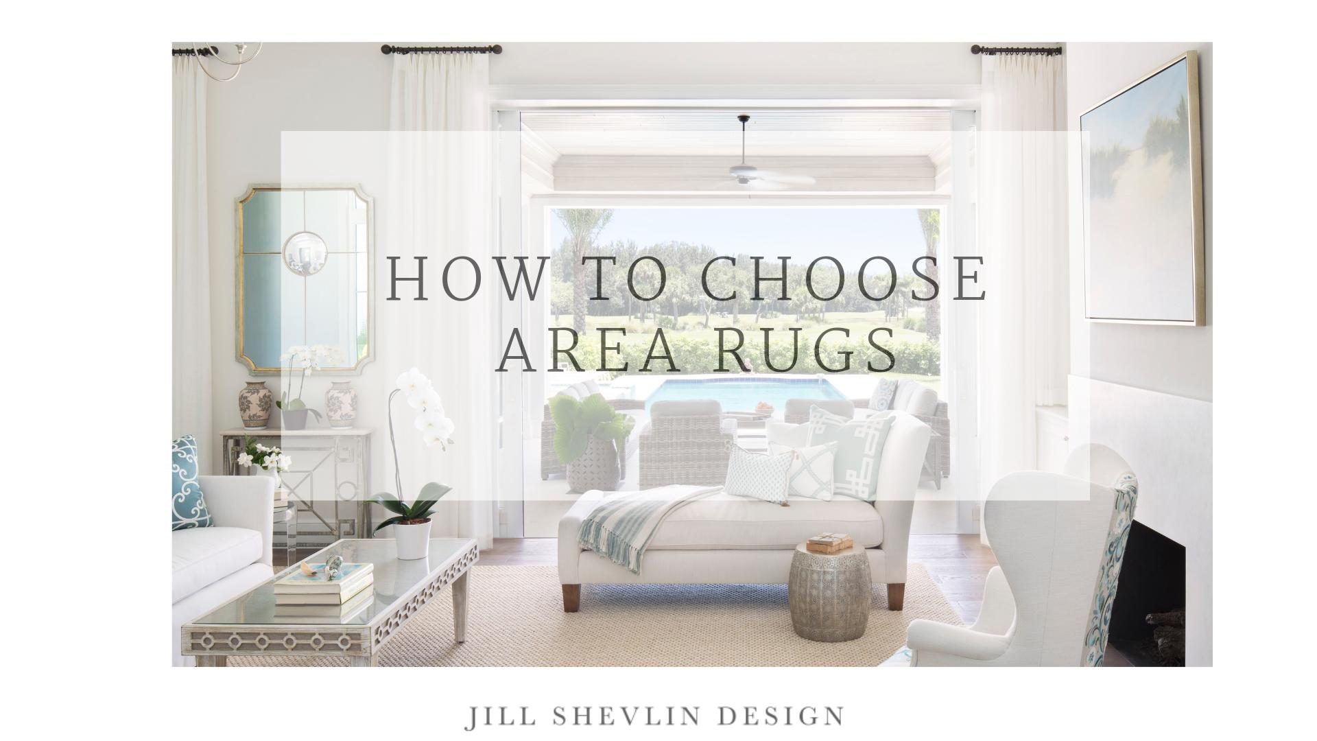 Natural Fiber How to Choose and Area Rug Shevlin Design Vero Beach Interior Designer Vero Beach Living Room Furniture